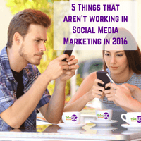 Social Media: 5 Things that aren't Working in 2016