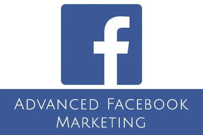 Advanced Facebook Marketing