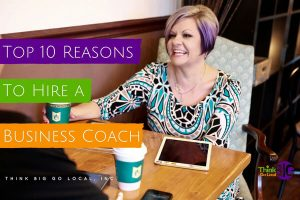 Top 10 Reasons Every Small Business Owner Should Hire a Business Coach