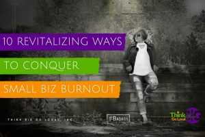 10 Revitalizing Activities to Conquer Small Business Burnout