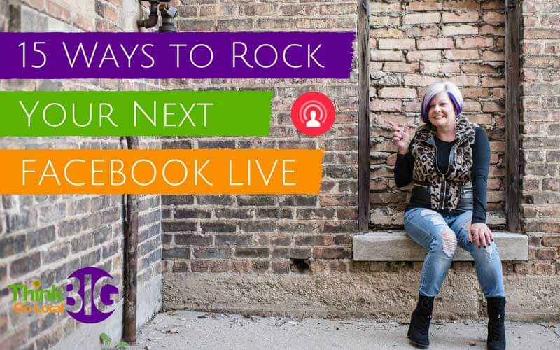 Facebook Live: 15 ways to rock your next video