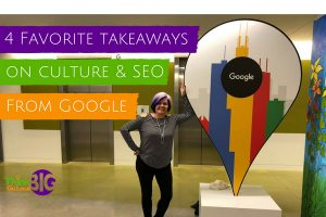 Our 4 Favorite Takeaways from our Visit to Google
