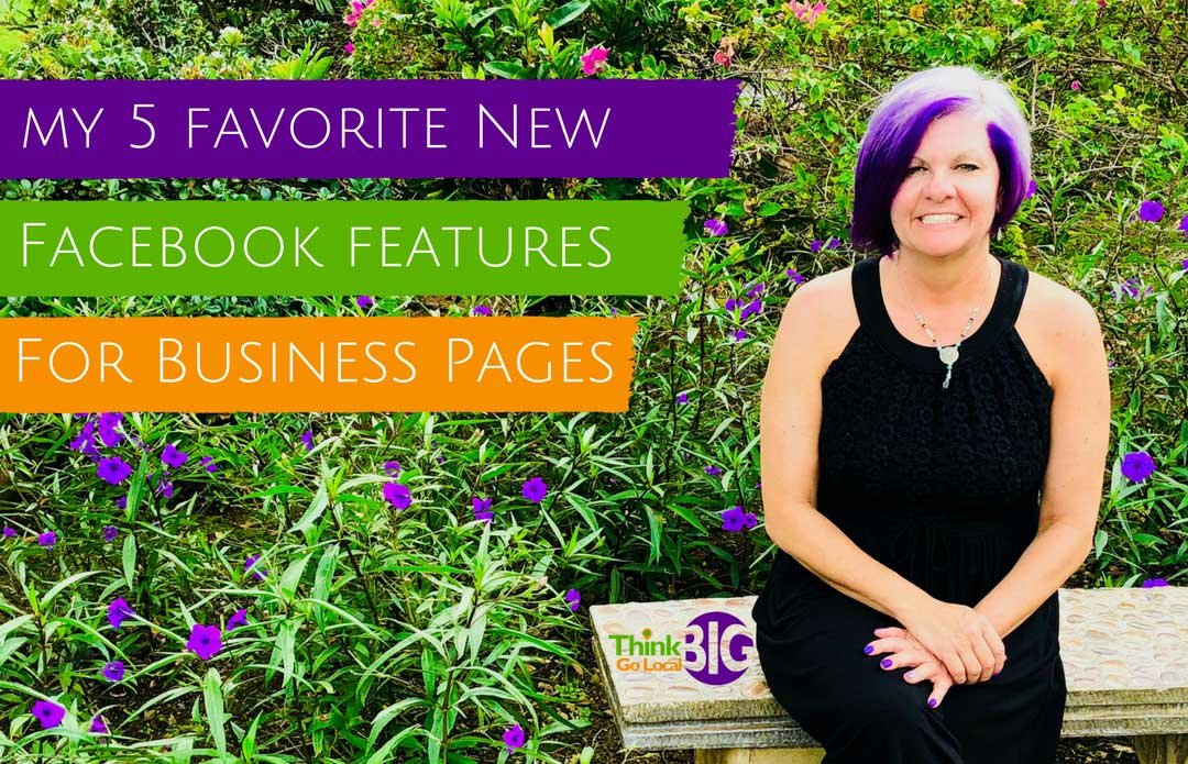 My 5 Favorite New Facebook Features for Business