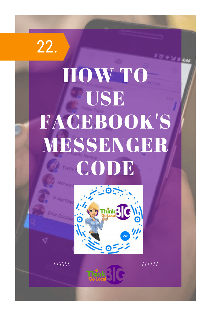 How to use the Facebook Messenger Code - Think Big Go Local